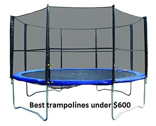 Best trampolines under $600 and buying guide